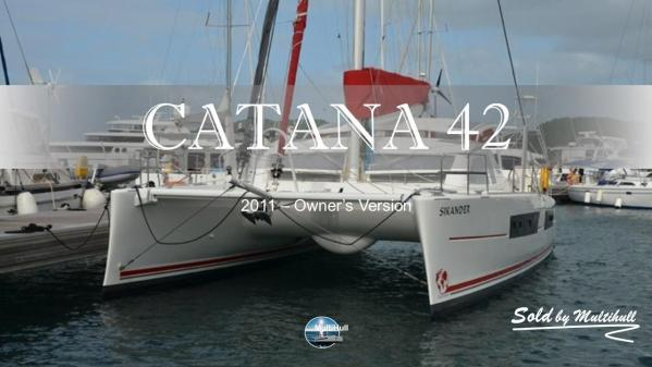 Sold by multihull catana 42 2011 owner s version