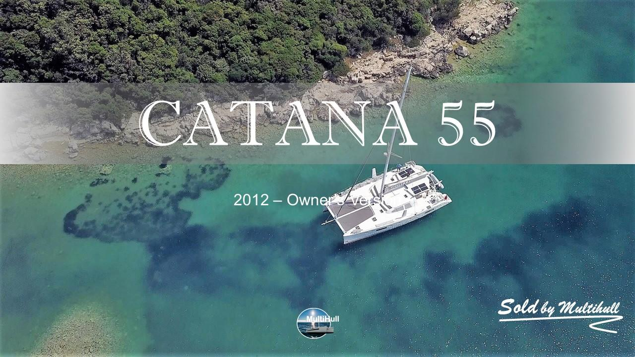 Sold by multihull catana 55 2012 owner s version