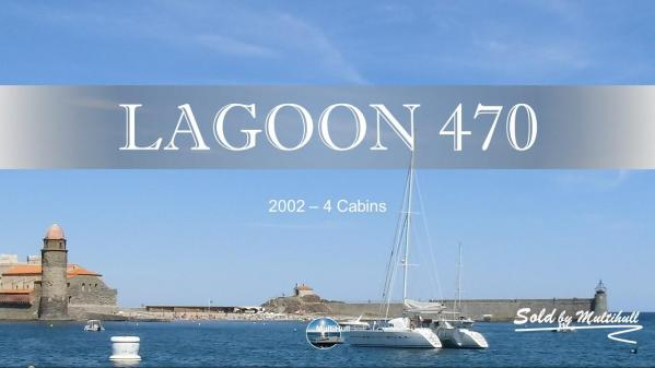 Sold by multihull lagoon 470 2002