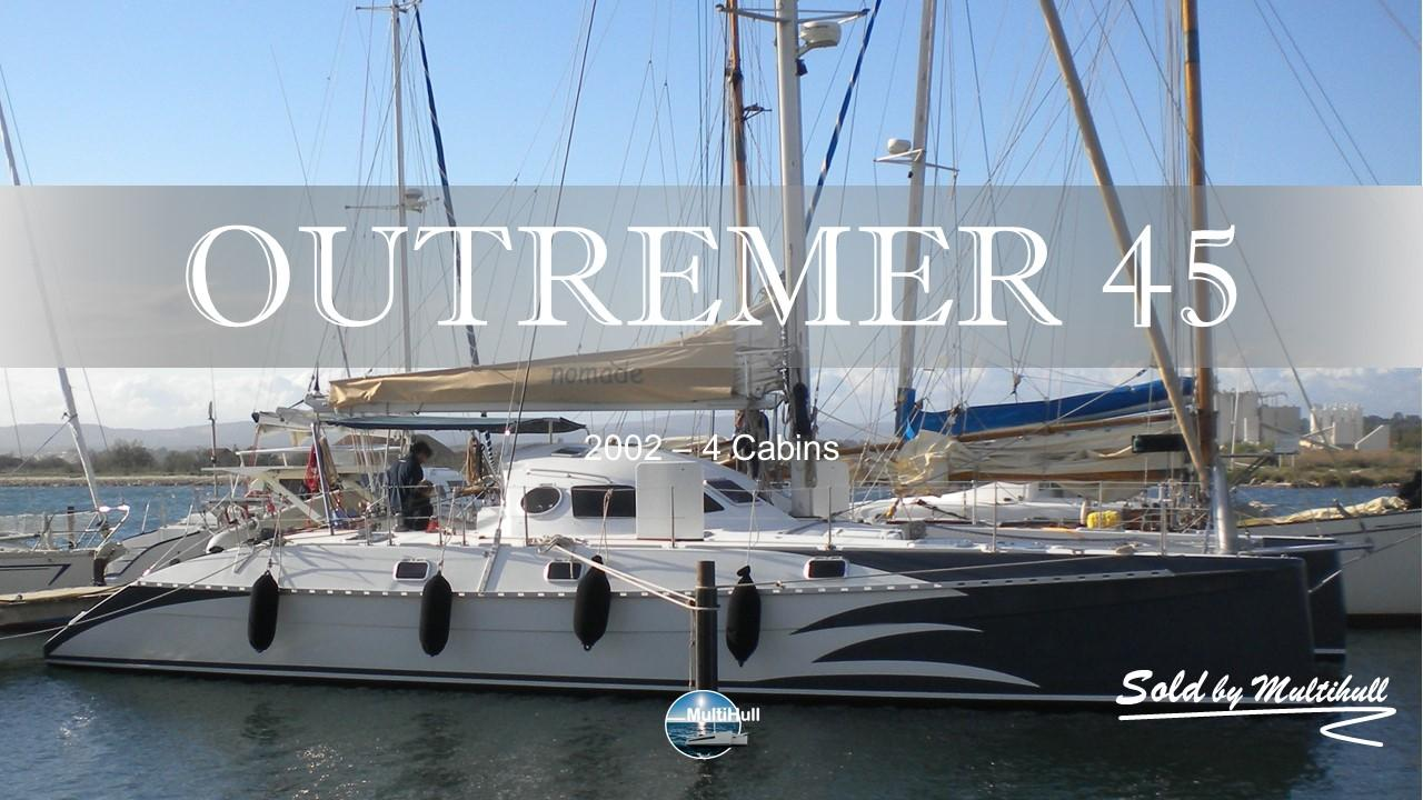 Sold by multihull outremer 45 2002 4 cabins