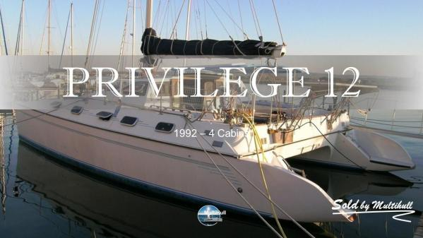 Sold by multihull privilege 12 1992 4 cabins